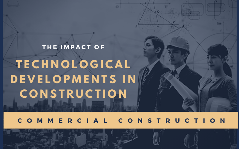 The Impact of Technological Developments in Construction