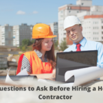 Questions to Ask Before Hiring a Home Contractor